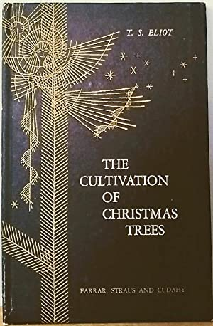 The Cultivation of Christmas Trees: ELIOT, T[homas]. S[tearns].,