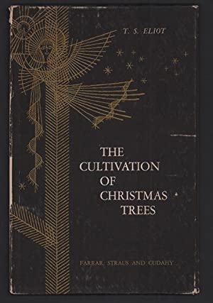 The Cultivation of Christmas Trees: Eliot, T. S.