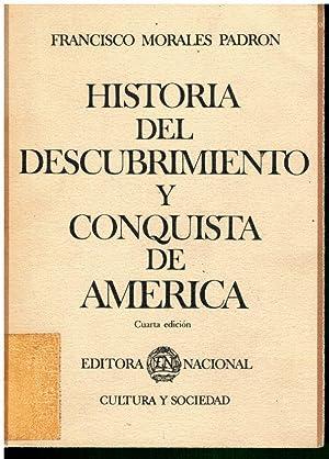 HISTORIA DEL DESCUBRIMIENTO Y CONQUISTA DE AMÉRICA.: Morales Padrón, Francisco.