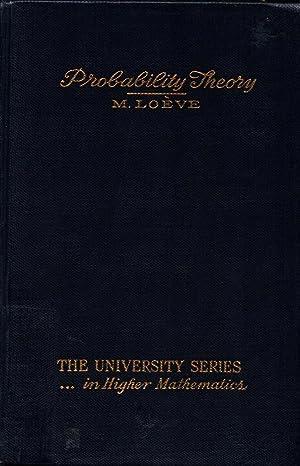 Probability Theory / Michel Loeve; The University: Loeve, Michel: