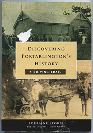 Discovering Portarlington's history : a driving trail.: Stokes, Lorraine