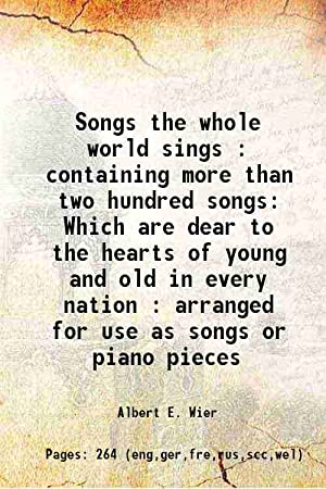 Songs the whole world sings : containing: Albert E. Wier