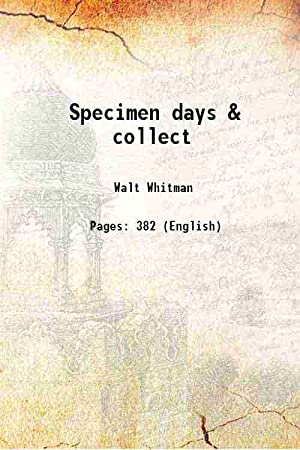 Specimen days & collect (1882)[SOFTCOVER]: Walt Whitman