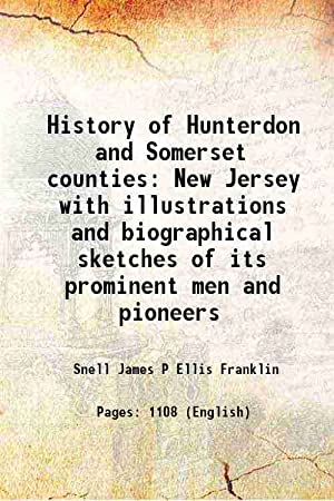 History of Hunterdon and Somerset counties New: Snell James P