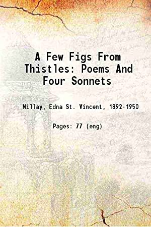 A Few Figs From Thistles (1921)[SOFTCOVER]: Edna St. Vincent