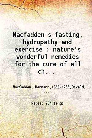 Macfadden's fasting, hydropathy and exercise nature's wonderful: Bernarr Macfadden ,