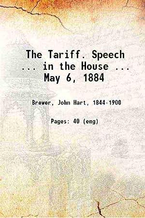 The Tariff Speech . in the House: John Hart Brewer