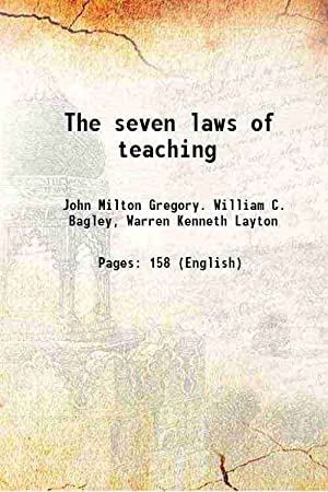 The seven laws of teaching 1917: John Milton Gregory.