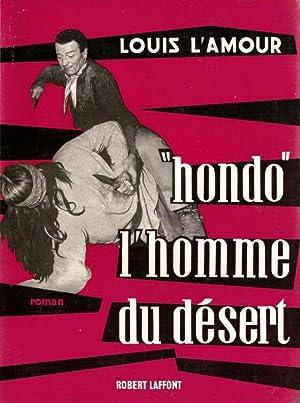 Hondo l'homme du désert: Louis L'AMOUR