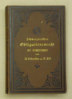 Das Schweizerische Obligationenrecht sammt den Bestimmungen des: Schneider, A. u.