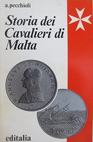 Storia dei Cavalieri di Malta.: PECCHIOLI, Arrigo.