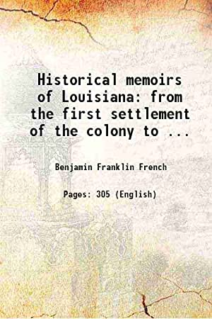 Historical memoirs of Louisiana: from the first: Benjamin Franklin French