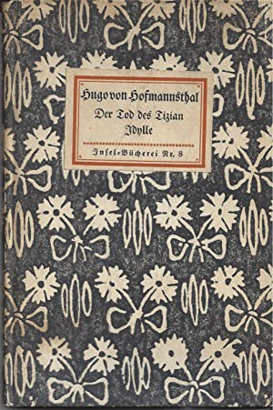 Der Tod des Tizian. Idylle. Zwei Dichtungen.: Hofmannsthal, Hugo von: