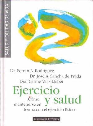 Ejercicio y salud. Cómo mantenerse en forma: AA.VV.