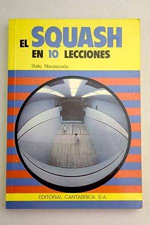 Imagen del vendedor de El squash en diez lecciones a la venta por Alcaná Libros