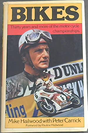 Bikes: Thirty Years and More of the: Hailwood, Mike &