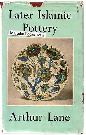 Later Islamic Pottery: Persia, Syria, Egypt, Turkey: Lane, Arthur Lane