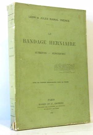 Le bandage herniaire - autrefois - aujourd'hui: Léon Et Jules