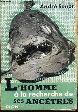 L'HOMME A LA RECHERCHE DE SES ANCETRES.: SENET ANDRE
