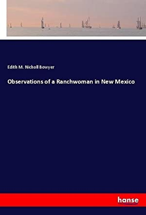 Observations of a Ranchwoman in New Mexico: Edith M. Nicholl