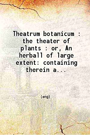 Theatrum botanicum the theater of plants or: John Parkinson