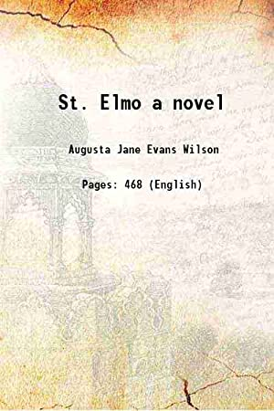 St. Elmo a novel ()[HARDCOVER]: Augusta J. Evans