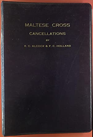 Maltese Cross Cancellations. The Postmarks of Great: R. C. Alcock,