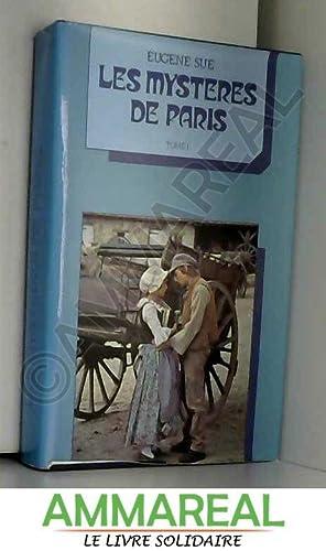 Les mystères de Paris, tome I: Sue Eugène