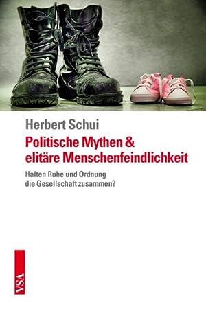 Politische Mythen und elitäre Menschenfeindlichkeit : Halten: Herbert Schui
