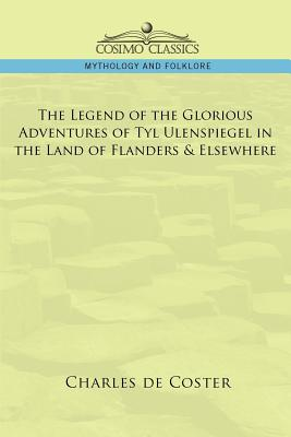 The Legend of the Glorious Adventures of: de Coster, Charles