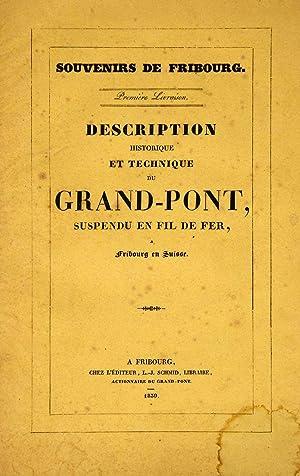 Description historique et technique du grand-pont, suspendu: Fribourg. -