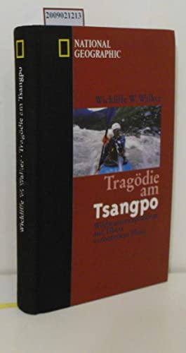 Seller image for Tragödie am Tsangpo Wildwasserexpedition auf Tibets verbotenem Fluss for sale by ralfs-buecherkiste