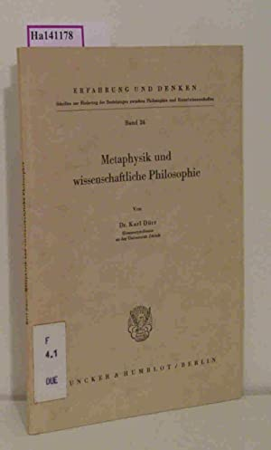 Metaphysik und wissenschaftliche Philosophie. (=Erfahrung und Denken: Dürr, Karl: