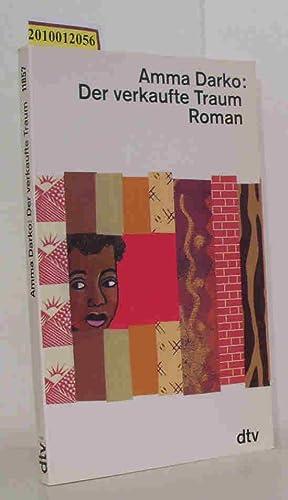 Der verkaufte Traum Roman / Amma Darko.: Darko, Amma: