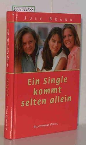 Ein Single kommt selten allein: Brand, Jule:
