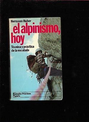 Imagen del vendedor de ALPINISMO HOY - EL. TECNICA Y PRACTICA DE LA ESCALADA a la venta por Desván del Libro / Desvan del Libro, SL