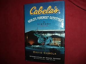 Bild des Verkäufers für Cabela's. World's Foremost Outfitter. A History. zum Verkauf von BookMine