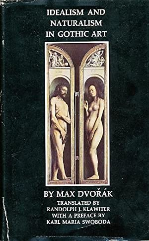 Idealism and Naturalism in Gothic Art Translated: Dvorak, Max