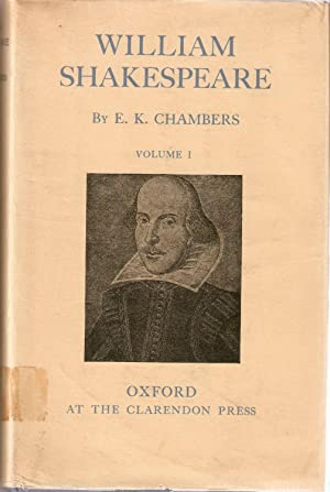 William Shakespeare. A Study of Facts and: E. K. Chambers