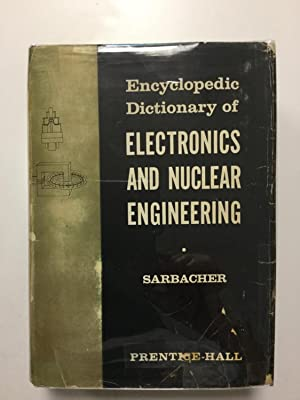 Encyclopedic Dictionary of Electronics and Nuclear Engineering: Sarbacher, Robert I.