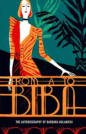 From A to Biba : The Autobiography: Hulanicki, Barbara