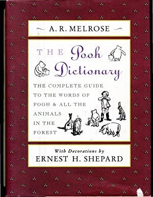 The Pooh Dictionary: The Complete Guide to: Milne, A.A.(Alan Alexander)