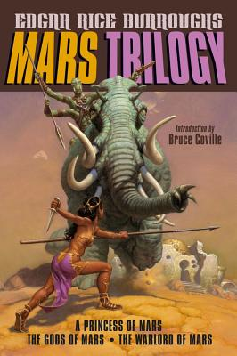 Mars Trilogy: A Princess of Mars/The Gods: Burroughs, Edgar Rice