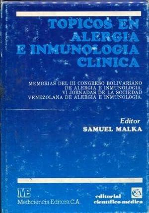 TOPICOS EN ALERGIA E INMUNOLOGIA CLINICA. MEMORIAS: MALKA Samuel.