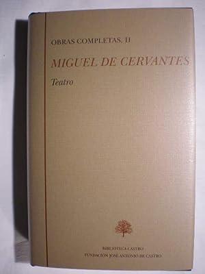 Obras Completas. Tomo II. Teatro: Los tratos: Miguel de Cervantes