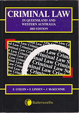 Criminal Law in Queensland and Western Australia: Colvin, Linden &