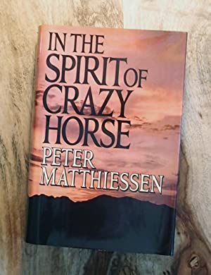 IN THE SPIRIT OF CRAZY HORSE: Matthiessen, Peter; (Martin