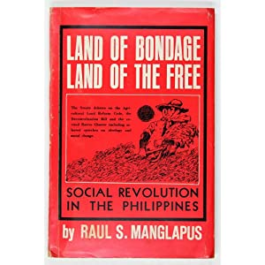Land Of Bondage, Land Of The Free.: Manglapus, Raul S.