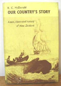 Our Country's Story : An Illustrated History of New Zealand