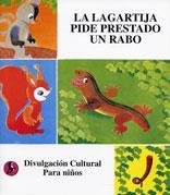 La lagartija pide prestado un rabo -- Divulgacion Cultural Para Ninos(Chinese Edition): BEN SHE,YI ...